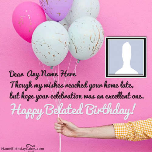 Say Belated Happy Birthday With Name