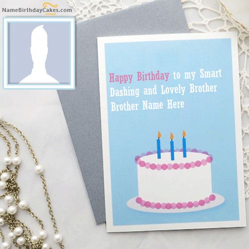 Generate Birthday Cards For Brother With Name