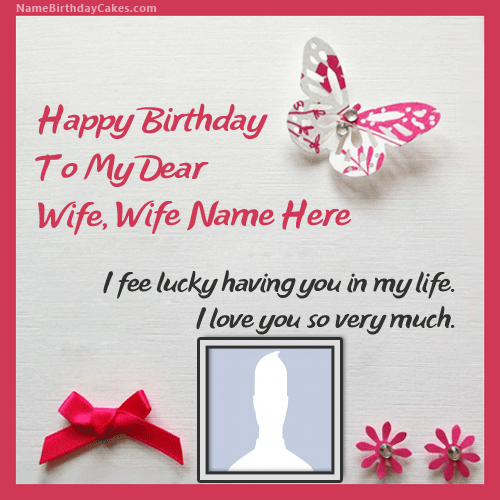 Best Birthday Card For Wife With Name And Photo
