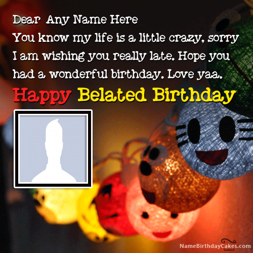 Belated Happy Birthday Greetings With Name